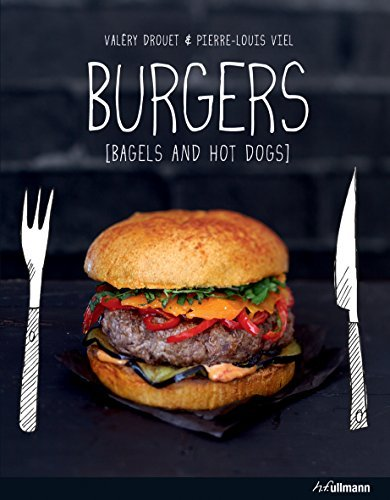 Burgers Bagels and Hot Dogs: Written by Valery Drouet, 2014 Edition, Publisher: Ullmann Publishing [Hardcover] thumbnail