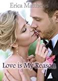 Love is My Reason