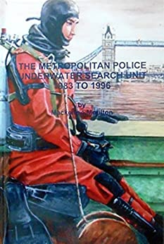 The Metropolitan Police Underwater Search Unit 1983 to 1996 by [Moulton, Mackenzie]