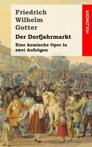 Der Dorfjahrmarkt: Eine komische Oper in zwei Aufzügen