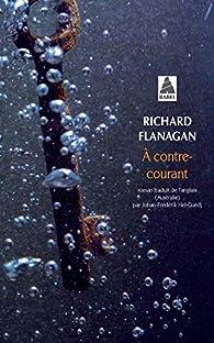 À contre-courant par Richard Flanagan