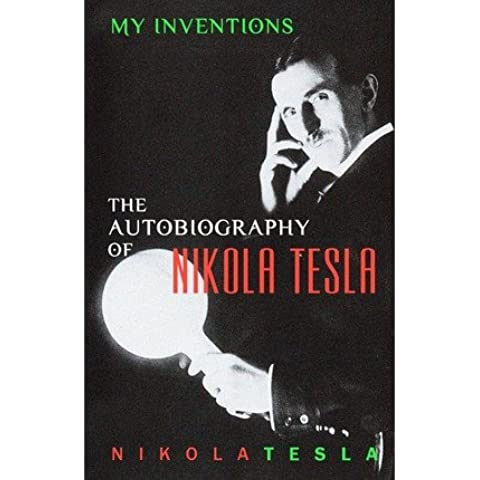 [(My Inventions: The Autobiography of Nikola Tesla)] [Author: Nikola Tesla] published on (January, 2014)