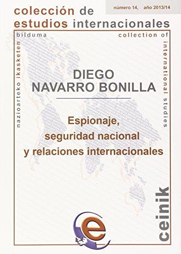 Espionaje, seguridad nacional y relaciones internacionales (Colección de Estudios Internacionales)