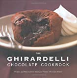 The Ghirardelli Chocolate Cookbook: Recipes and History from America's Premier Chocolate Maker by Ghiradelli Chocolate Company (2007) Hardcover