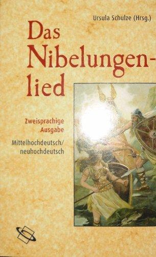 Das Nibelungenlied Zweisprachige Ausgabe Mittelhochdeutsch/neuhochdeutsch: ISBN 3770523164