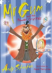 Mr Gum and the Power Crystals by Andy Stanton (2011-05-02)