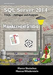 MS SQL Server 2014 - T-SQL-Abfragen und Analysen