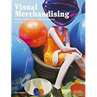 Visual Merchandising, Third edition: Windows and in-store displays for retail by Tony Morgan (2016-02-16)