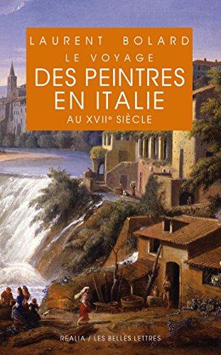 Voyage des peintres en Italie au XVIIe siècle (Realia t. 26)