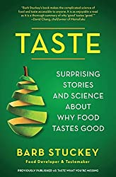 Taste: Surprising Stories and Science about Why Food Tastes Good by Barb Stuckey (2013-03-26)