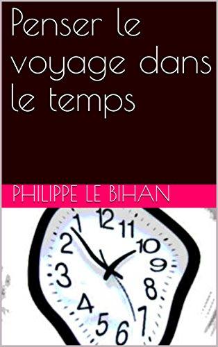 Couverture du livre Penser le voyage dans le temps