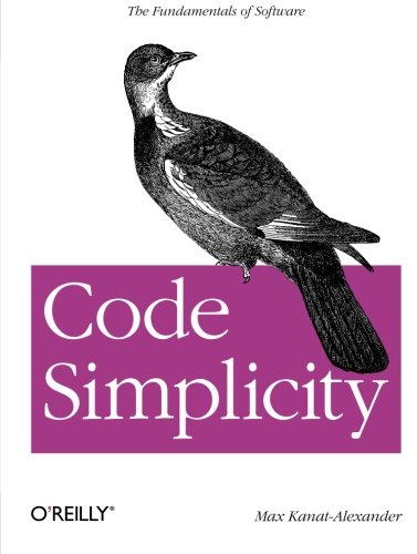 Code Simplicity: The Fundamentals of Software