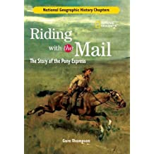 History Chapters: Riding With The Mail: The Story of the Pony Express by Gare Thompson (2007-10-09)