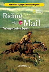 History Chapters: Riding With The Mail: The Story of the Pony Express by Thompson, Gare (2007) Library Binding