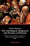 The Astrological Judgement and Practice of Physick