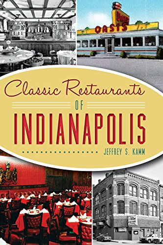 Classic Restaurants of Indianapolis (American Palate) (English Edition) -