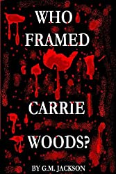 Who Framed Carrie Woods?