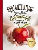 Quieting Your Heart : Gratitude Journal