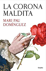 La corona maldita par Mari Pau Domínguez