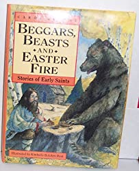 Beggars, Beasts and Easter Fire: Book of Saints and Heroes