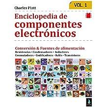 Enciclopedia de componentes electrónicos. Volumen 1 (Spanish Edition)