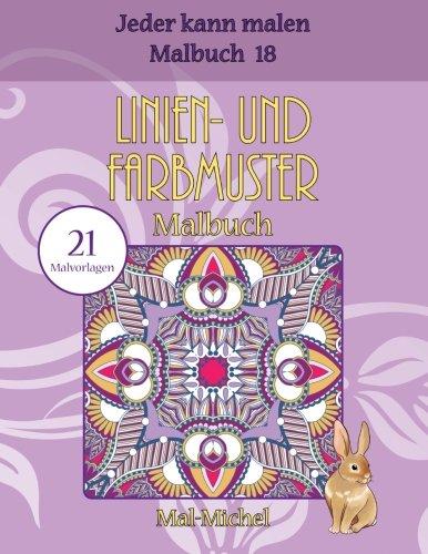 Preisvergleich Produktbild Linien- und Farbmuster Malbuch: 21 Malvorlagen (Jeder kann malen Malbuch)