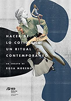 Hacer de lo cotidiano un ritual contemporáneo: Apuntes sobre el origen de las tendencias (Proyecta nº 8) (Spanish Edition) di [Moreno, Rosa]