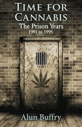 Time For Cannabis - The Prison Years: 1991-1995
