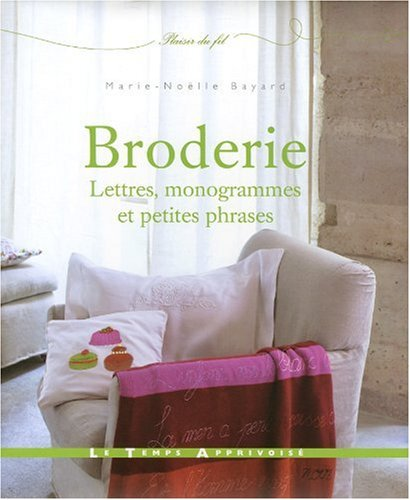 BRODERIE, LETTRES, MONOGRAMMES ET PETITES PHRASES