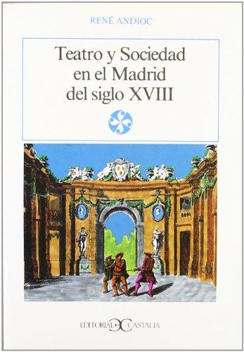 Teatro y sociedad en el Madrid del siglo XVIII                                  . (LITERATURA Y SOCIEDAD. L/S.)