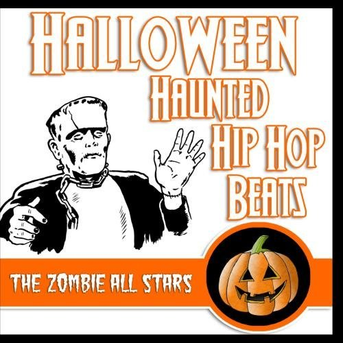 Halloween Haunted Hip Hop Beats by The Zombie All Stars