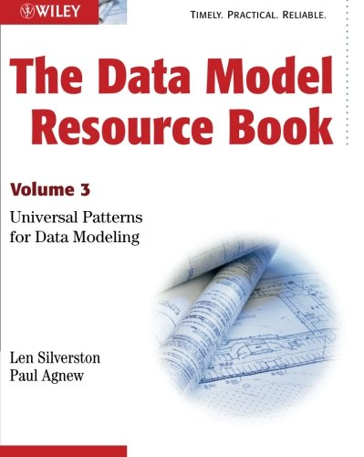 The Data Model Resource Book: Universal Patterns for Data Modeling: v. 3