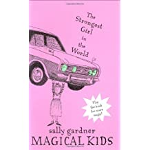 Magical Kids: The Invisible Boy and The Strongest Girl in the World by Sally Gardner (2007-03-01)