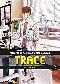 Trace, tome 2 par Kei Koga