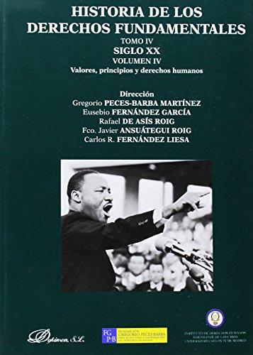 Historia de los derechos fundamentales. Tomo IV. Siglo XX. Volumen IV. Valores, principios y derechos humanos: 4 por Gregorio Peces-Barba Martínez
