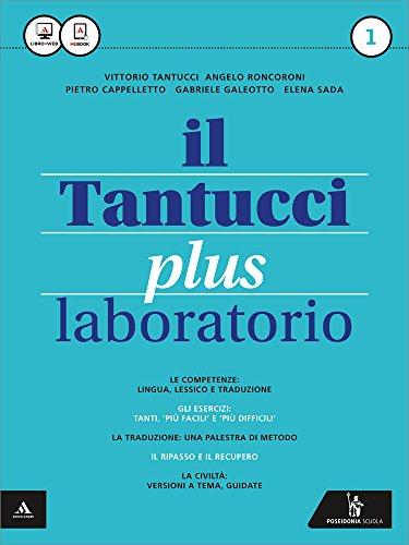 Il Tantucci plus. Laboratorio. Per i Licei. Con e-book. Con espansione online: 1