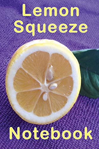 Lemon Squeeze Notebook: This little composition notebook is great to jot down your favorite recipes and juicy notes. Fun tropical juices for hot sunny ... just want to relax with a cool drink in hand. (Vitamin Squeeze)