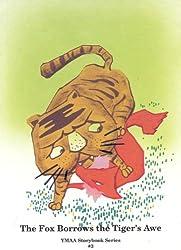 The Fox Borrows the Tiger's Awe (Ymaa Storybook Series)