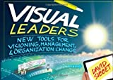 Visual Leaders: New Tools for Visioning, Management, and Organization Change: New Tools for Visioning, Management, and Organizational Change by Sibbet, David (2013) Paperback