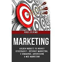 Marketing: Golden Nuggets to Market Effectively - Internet Marketing, E-Commerce, Advertising & Web Marketing (BONUS: 10 Productivity Hacks) (Branding, ... Advertising, Blogging) (English Edition)