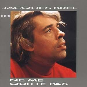 Jacques Brel Vol. 10 - Ne me quitte pas