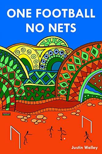 One Football, No Nets (English Edition) por Justin Walley