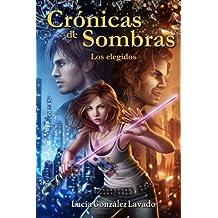 Cronicas de Sombras 1: Elegidos: Volume 1
