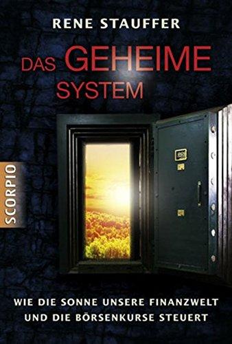 Das Geheime System. Wie die Sonne unsere Finanzwelt und die Börsenkurse steuert
