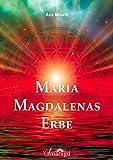 Maria Magdalenas Erbe: Die Schwestern- und Bruderschaft der Essener - Ava Minatti