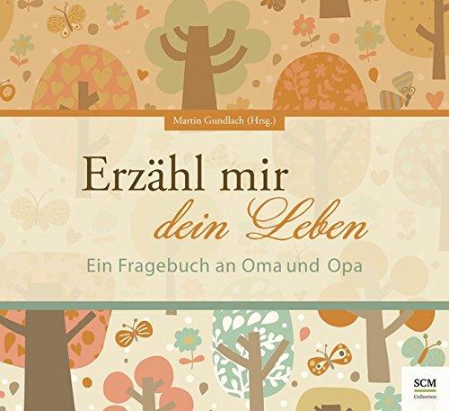 Erzähl mir dein Leben - Edition LaVita: Ein Fragebuch an Oma und Opa