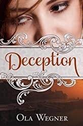 Deception: A Tale of Pride and Prejudice by Ola Wegner (2010-03-05)