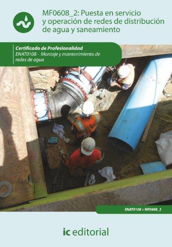 Puesta en servicio y operación de redes de distribución de agua y saneamiento. enat0108 - montaje y mantenimiento de redes de agua por José María Rebollo Gallego