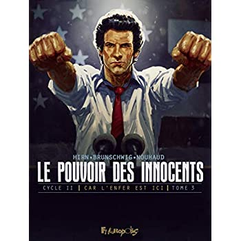 Le pouvoir des innocents,  cycle II (Tome 3-4 millions de voix): Car l'enfer est ici