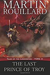 Tales of the Lorekeepers, Tome III: The Last Prince of Troy